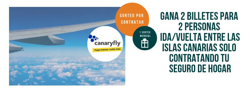 Contrato un seguro de hogar en nuestra agencia y participa en el sorteo de billetes de avión entre las Islas Canarias